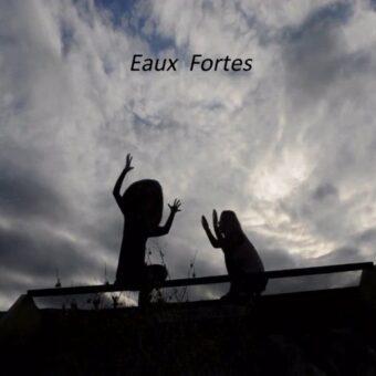 Eaux Fortes - Μέρος III